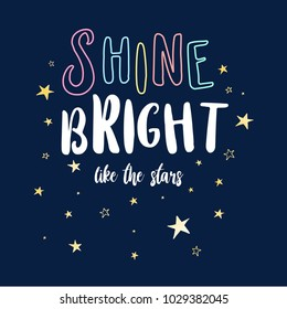 Shine bright the like stars slogan and star pattern vector for girl t-shirt print design.
