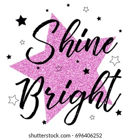 shine bright slogan and with pink glitter star vector.