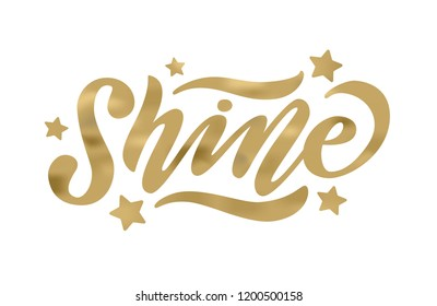 Shine. Gold effect word on white background. Vector illustration with stars. Inspirational design for print on tee, card, banner, poster, hoody. Metallic style
