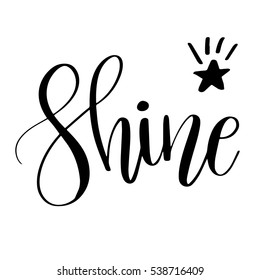 Shine. Inspirational quote phrase. Modern calligraphy with hand drawn word and star with rays. Lettering for web, print and posters. Typography  design