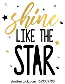 shine like the star slogan vector for print design.