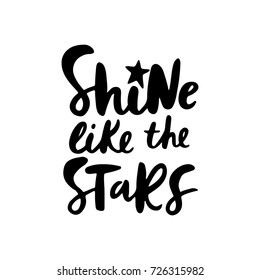 Shine like the stars- unique hand drawn nursery poster with lettering. Cute baby clothes design. Vector kids illustration.