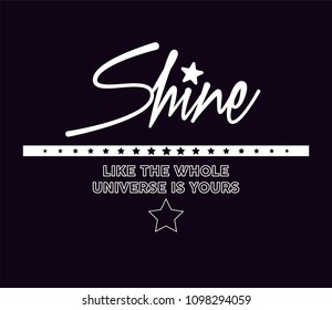 shine slogan, tee print, t shirt graphic design