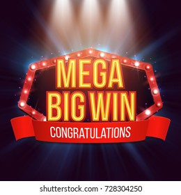 Shining retro sign Mega Big Win banner illuminated by spotlights. Vector illustration.