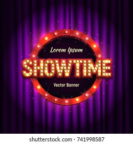 Shining retro sign Showtime banner on curtain illuminated by spotlights. Vector illustration.