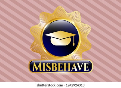 Shiny emblem with graduation cap icon and Misbehave text inside