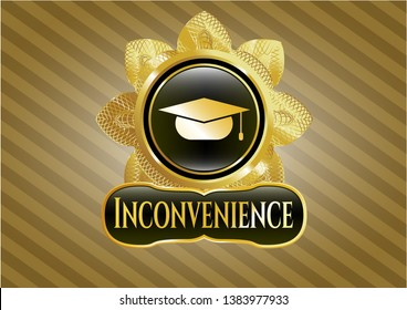 Shiny emblem with graduation cap icon and Inconvenience text inside