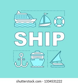 Ship word concepts banner. Voyage, marine trips and tour. Water transport. Vessel, boat, yacht, liner, cruiseship. Presentation, website. Isolated lettering idea, icons. Vector outline illustration