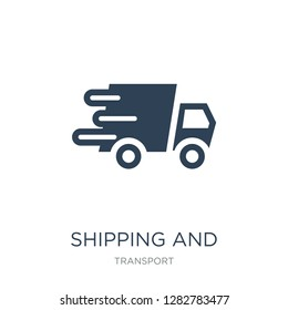 shipping and delivery icon vector on white background, shipping and delivery trendy filled icons from Transport collection, shipping and delivery vector illustration