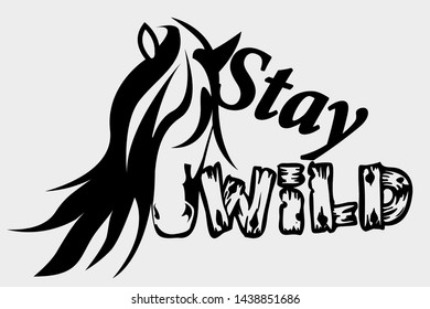 Shirt design with a horse head and lettering stay wild
