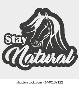 Shirt design with horse and words stay natural