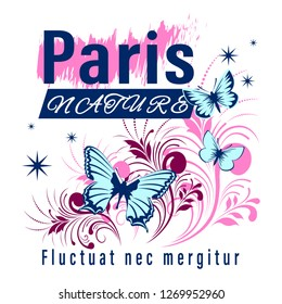 Shirt Gradient Slogan Paris Nature and watchword isolated on a white background. Batterfly, Floral Patterns and stars. Fantasy Print Design Vector Illustration