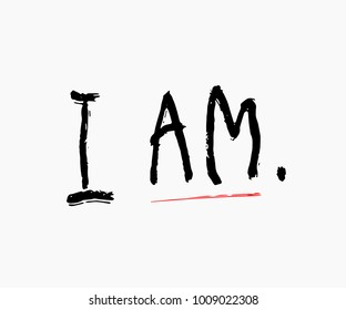 I am shirt quote feminist lettering. Calligraphy graphic design typography element. Hand written Simple vector sign. Protest against patriarchy sexism misogyny female