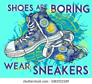 Shoes are boring. Wear Sneakers. Impressionist sky textured in the style of Van Gogh painting sneakers on blue ink splatter and cyan background. Hand drawn vector illustration.