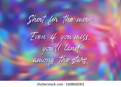 Shoot for the moon - even if you miss, you'll land among the stars quote poster. Slogan quotation about goals setting in life and business. Inspirational motivation to choose big goals.