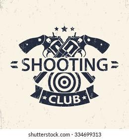 Shooting Club, grunge emblem, badge with crossed guns, vector illustration