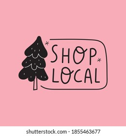 Shop local. Badge with icon of Christmas tree. Vector illustration on pink background.
