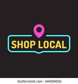 Shop local. Badge with pin map icon. Flat vector illustration on black background.