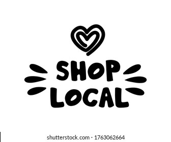 SHOP LOCAL hand drawn text and doodles badges, logo, icons. Handwritten modern vector brush lettering typography and calligraphy - shop local on a white background. Small shop, local business.