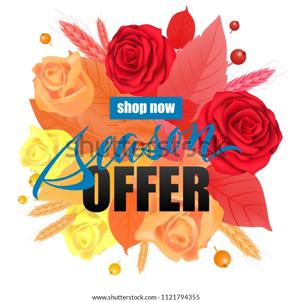 Shop now Season offer lettering. Modern inscription with bright composition from flowers, wheats and leaves. Illustration with lettering can be used for banner, posters and leaflets
