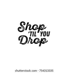 Shop 'Til You Drop Vector Text illustration Background