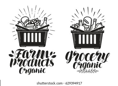 Shopping basket with fresh food. Grocery or farm products, label. Handwritten lettering, calligraphy vector illustration