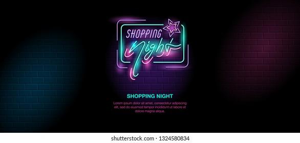 Shopping night neon retro sign. Template for poster, banner, broshure, flyer, leaflet, web. Eps 10 vector illustration.