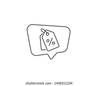 Shopping tags line icon. Chat bubble design. Special offer sign. Discount coupons symbol. Outline concept. Thin line discount tags icon. Vector