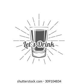 Shot glass. Let's drink!