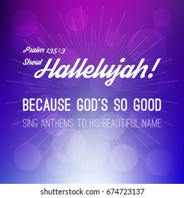 shout hallelujah calligraphic hand lettering from psalm, bible verse for christian with bokeh background