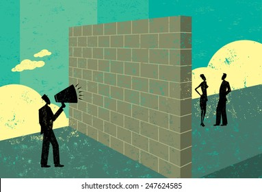 Shouting at a brick wall A businessman shouting at a brick wall which represents a barrier to his ability to reach potential clients.