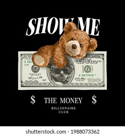 show me the money slogan with bear doll climbing bear doll banknote vector illustration on black background