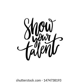 Show your talent sign. Handwritten text for school talent show auditions, office party, singing contest in karaoke.