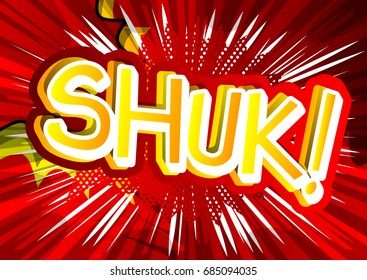 Shuk! - Vector illustrated comic book style expression.