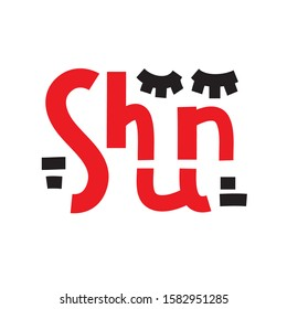 Shun - inspire motivational quote. Hand drawn lettering. Youth slang, idiom. Print for inspirational poster, t-shirt, bag, cups, card, flyer, sticker, badge. Asian style. Cute and funny vector writing