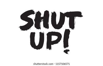 SHUT UP expressive dry brush lettering