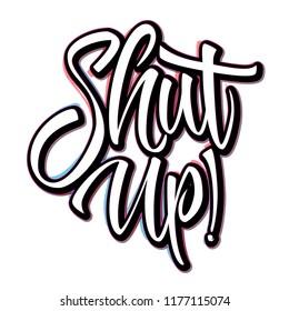 Shut Up neon lettering poster. Modern brush lettering design.