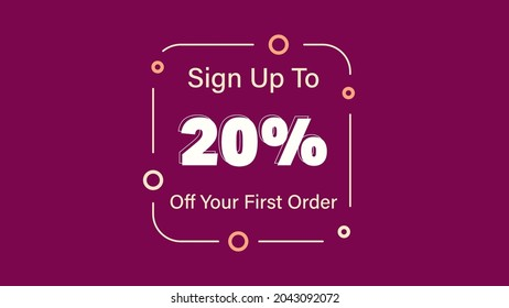 Sign up to 20% off your first order Sale promotion poster vector illustration get 20% off first purchase Big sale and super sale coupon code percent discount gift voucher offer ends weekend holiday