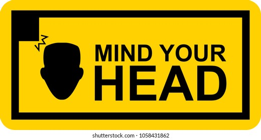 Sign artwork mind your head