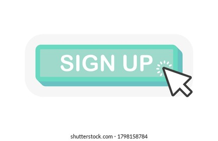SIGN UP green 3D button with mouse pointer clicking. White background. Vector illustration.