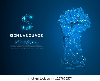 Sign language S letter, raised up clenched fist gesture. Polygonal space low poly style. Deaf people silent communication. Connection wireframe. Vector on dark blue background