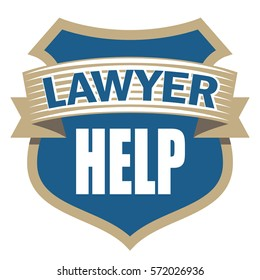 Sign Lawyer help. The inscription on the shield. Vector illustration.
