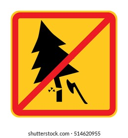 The sign on the prohibition to cut down trees