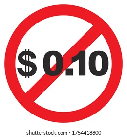 Sign shows stop 10 Cent. Symbol stop Dollar 0.10 on a white background. Vector illustration