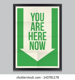 Signal your are here now poster. Effects poster, frame, colors background and colors text are editable. Ideal for print poster, card, shirt, mug.