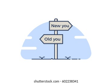 Signpost with 2 choices between a new you or the same old you. Isolated Vector illustration