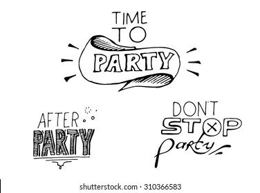 Signs After party. Time to party. Don't stop party. Vector illustration