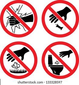"The signs ""Do not break glass"", ""Do not litter"""