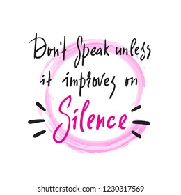 Silence - simple inspire and motivational quote. Hand drawn beautiful lettering. Print for inspirational poster, t-shirt, bag, cups, card, yoga flyer, sticker, badge. Elegant calligraphy sign