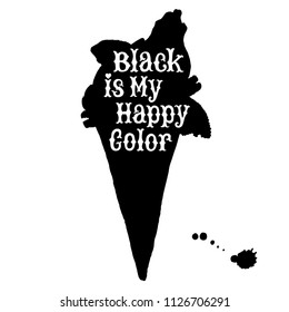 Silhouette of black cookie ice cream cone with white hand written Black is my happy color lettering slogan. Trendy pastel goth fantasy dessert. Halloween treat. Cafe, coffee shop, snack symbol.
